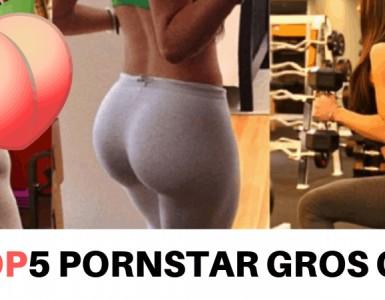 top 5 pornstar gros cul
