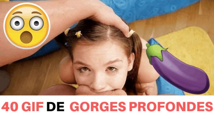 top gif gorges profondes