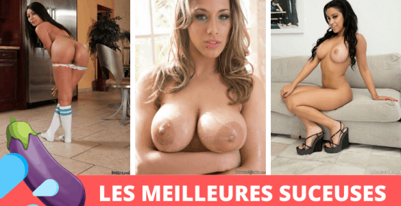 les meilleures actrices actrices porno qui sucent des bites